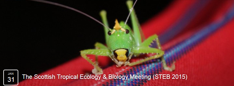 The Scottish Tropical Ecology & Biology Meeting (STEB 2015)